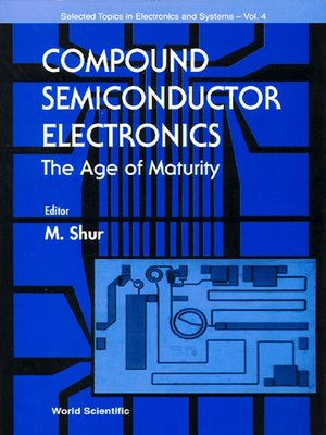 cover image of Compound Semiconductor Electronics, the Age of Maturity