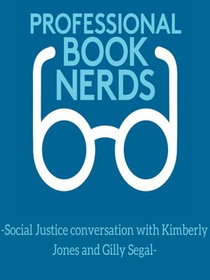 cover image of A Social Justice Conversation with Kimberly Jones and Gilly Segal