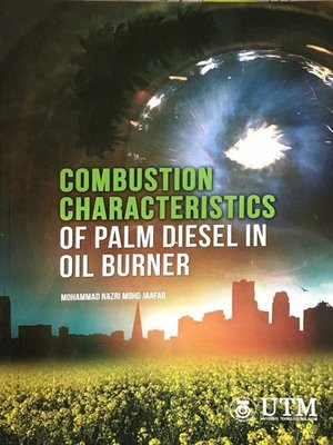 cover image of Combustion Characteristics of Palm Diesel In Oil Burner