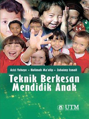 cover image of Teknik Berkesan Mendidik Anak
