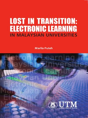 cover image of Lost In Transition - Electronic Learning In Malaysian Universities