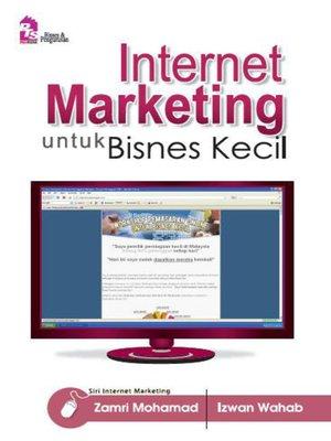 cover image of Internet Marketing Untuk Bisnes Kecil