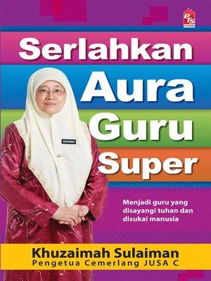 cover image of Serlahkan Aura Guru Super