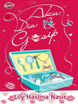 cover image of Aku Dia dan Gossip