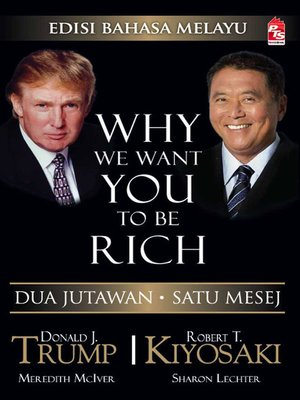 cover image of Why We Want You To Be Rich (Edisi Bahasa Melayu)