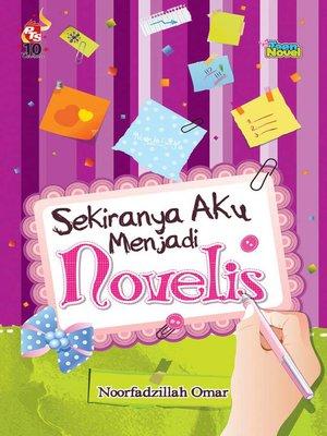 cover image of Sekiranya Aku Menjadi Novelis