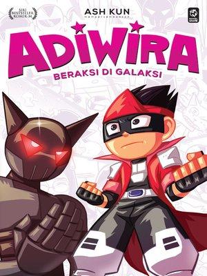 cover image of Adiwira #4: Beraksi di Galaksi