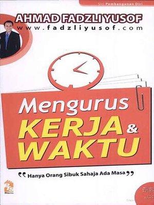 cover image of Mengurus Kerja dan Waktu