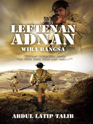 cover image of Leftenan Adnan, wira bangsa