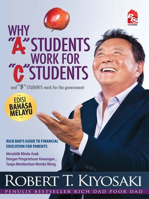 cover image of Why A Students Work For C Students - Edisi Bahasa Melayu