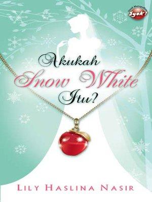 cover image of Akukah Snow White Itu?