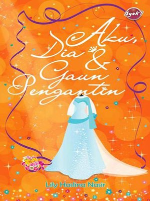 cover image of Aku, dia & gaun pengantin