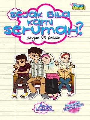 cover image of Rayyan vs Naznin: Sejak Bila Kami Serumah?