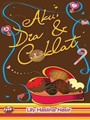 cover image of Aku, Dia & Coklat