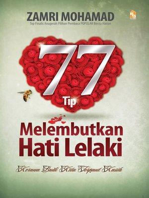 cover image of 77 Tip Melembutkan Hati Lelaki