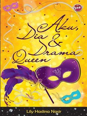 cover image of Aku, dia dan Drama Queen