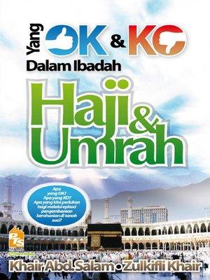 cover image of Yang OK dan KO Dalam Ibadah Haji dan Umrah