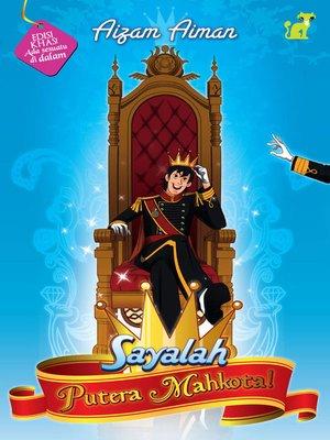 cover image of Sayalah Putera Mahkota