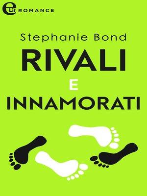 cover image of Rivali e innamorati