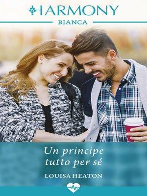 cover image of Un principe tutto per sé