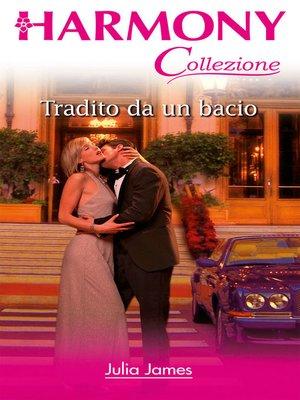 cover image of Tradito da un bacio