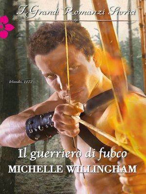 cover image of Il guerriero di fuoco