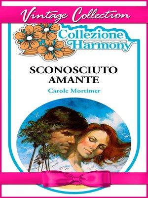 cover image of Sconosciuto amante