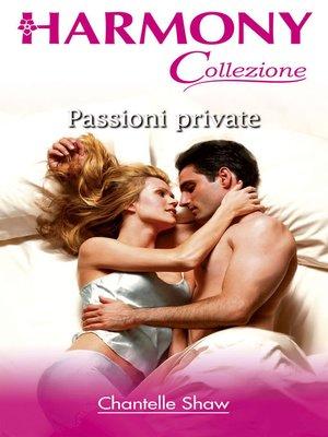 cover image of Passioni private