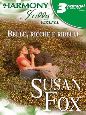 cover image of Belle, ricche e ribelli