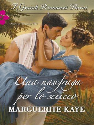 cover image of Una naufraga per lo sceicco