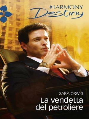 cover image of La vendetta del petroliere