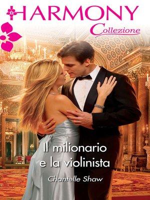 cover image of Il milionario e la violinista