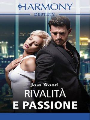 cover image of Rivalità e passione