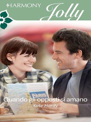 cover image of Quando gli opposti si amano