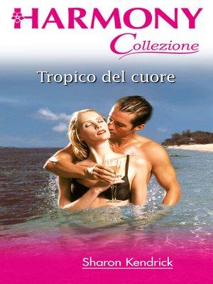 cover image of Tropico del cuore