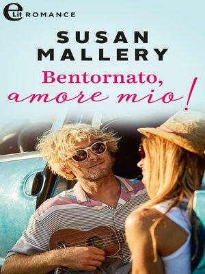 cover image of Bentornato, amore mio!