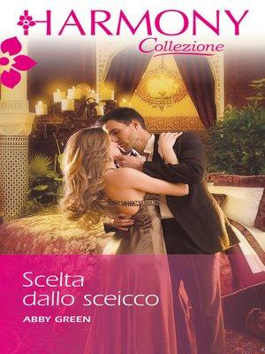 cover image of Scelta dallo sceicco