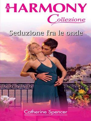 cover image of Seduzione fra le onde