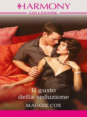 cover image of Il gusto della seduzione
