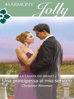 cover image of Una principessa al mio servizio