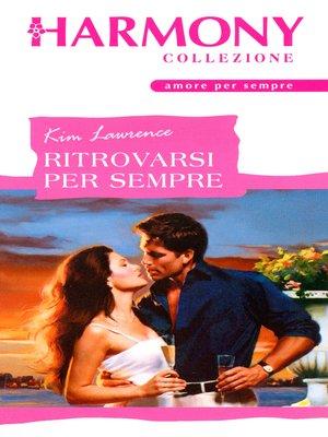 cover image of Ritrovarsi per sempre