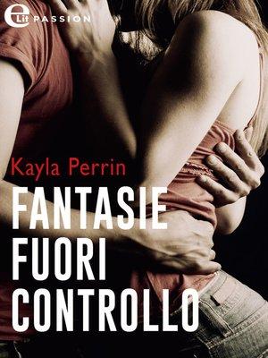 cover image of Fantasie fuori controllo