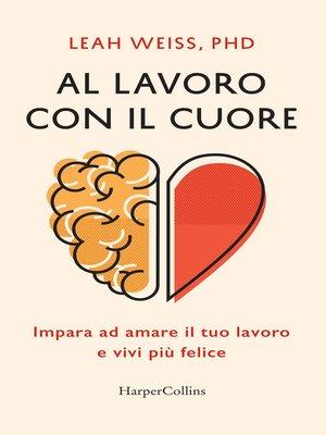 cover image of Al lavoro con il cuore