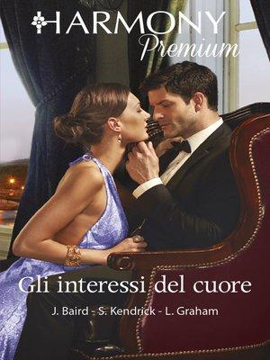 cover image of Gli interessi del cuore