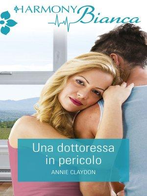 cover image of Una dottoressa in pericolo