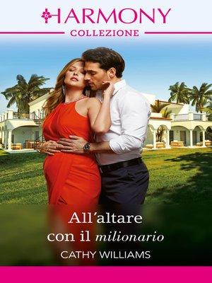 cover image of All'altare con il milionario