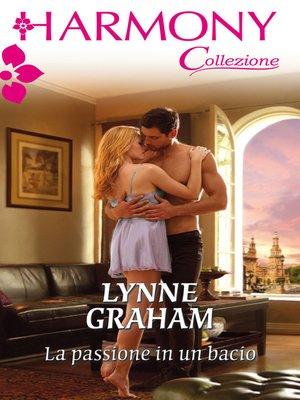 cover image of La passione in un bacio