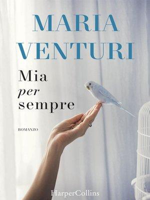 cover image of Mia per sempre