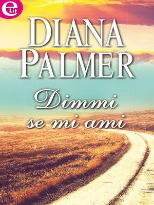 cover image of Dimmi se mi ami