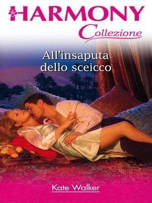 cover image of All'insaputa dello sceicco